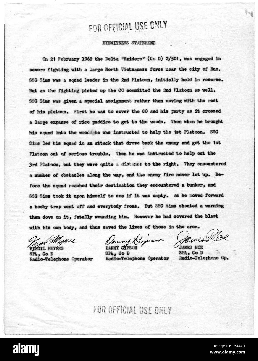 Eyewitness Statement of Virgil Meyers, Danny Gipson, and James Noe, Company D, Second Battalion (Airborne), 501st Infantry, 101st Airborne Division Regarding SSG Clifford C. Sims; Scope and content:  This eyewitness statement contains evidence of the actions of SSG Clifford C. Sims, who distinguished himself on February 21, 1968, in the battle of Hue, Republic of Vietnam. As a result of this and other statements, Staff Sergeant Sims was awarded posthumously the Congressional Medal of Honor. In an extraordinary occurrence, SSG Joe Hooper of the same company earned the Congressional Medal of Hon - Stock Image
