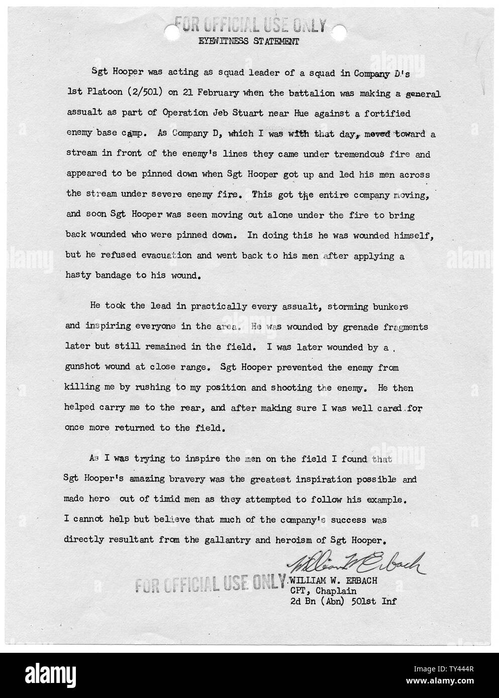 Eyewitness Statement of William W. Erbach, Company D, Second Battalion (Airborne), 501st Infantry, 101st Airborne Division; Scope and content:  This eyewitness statement contains evidence of the actions of Staff Sergeant Joe R. Hooper, who distinguished himself on 21 February 1968 in the battle of Hue, Republic of Vietnam. As a result of this statement, and statements of others, Staff Sergeant Hooper was awarded the Congressional Medal of Honor. In an extraordinary occurrence, Staff Sergeant Clifford C. Sims of the same company earned the Congressional Medal of Honor on the same day. - Stock Image