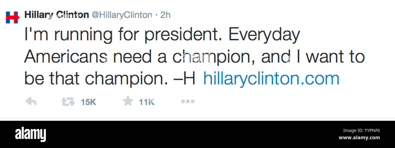 A screen grab of Former Secretary of State Hillary Rodham Clinton's Twitter page shows her announcement on Sunday that she will seek the presidency for a second time on April 12, 2015. The announcement ends two years of speculation and immediately establishes herself as the likely 2016 Democratic nominee.     UPI - Stock Image