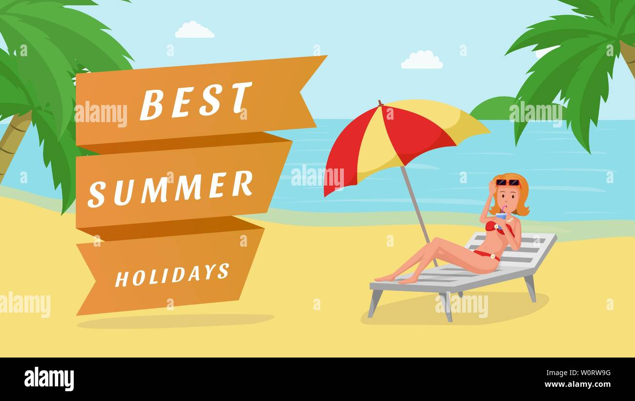 Best summer holidays vector banner template. Cartoon female tourist sunbathing on deck chair with beach umbrella, drinking cocktail. Seaside resort promotion, travel agency advertising poster layout - Stock Vector