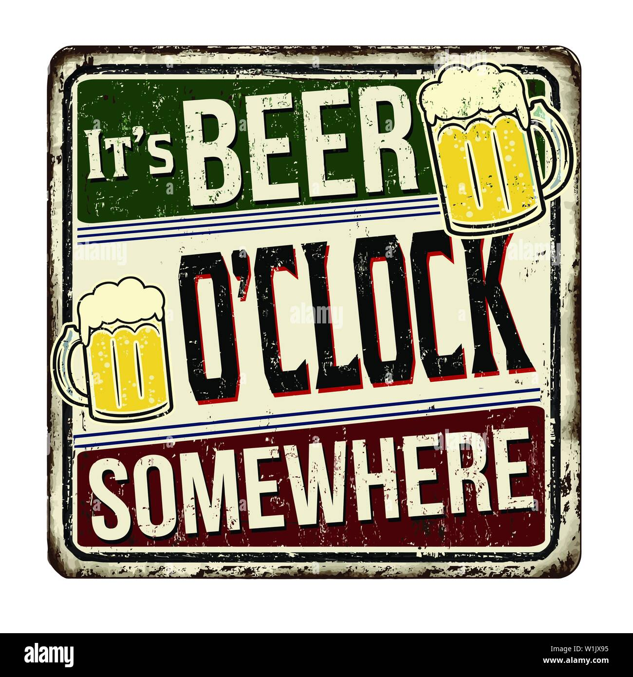 It's beer o'clock somewhere vintage rusty metal sign on a white background, vector illustration - Stock Image