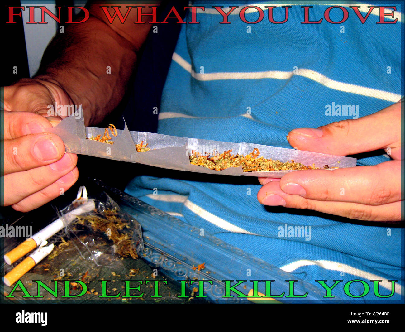 Text find what you love and let it kill you with a guy rolling a joint background - Stock Image