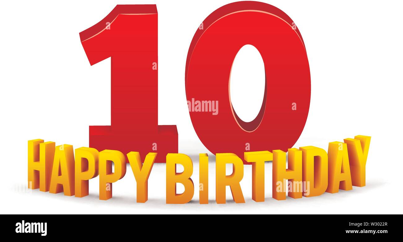 Congratulations on the 10th anniversary, happy birthday with rounded 3d text and shadow isolated on white background. Vector - Stock Vector