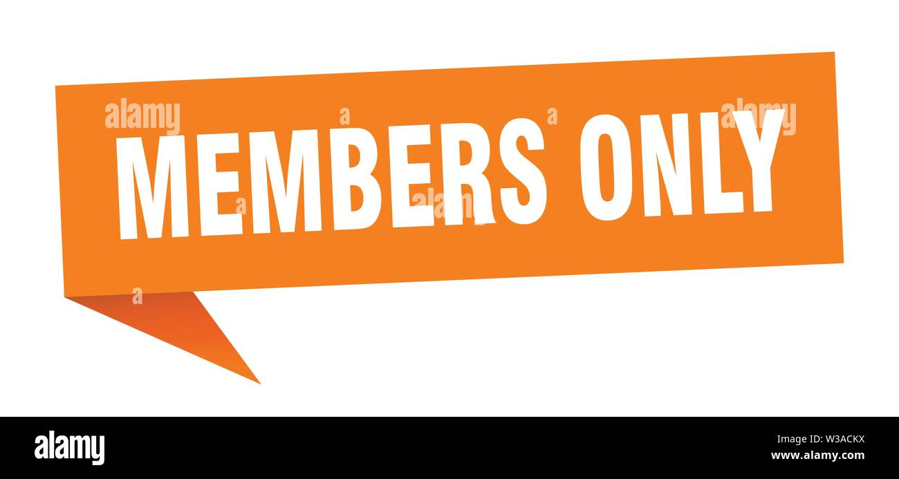 members only speech bubble. members only sign. members only banner - Stock Image
