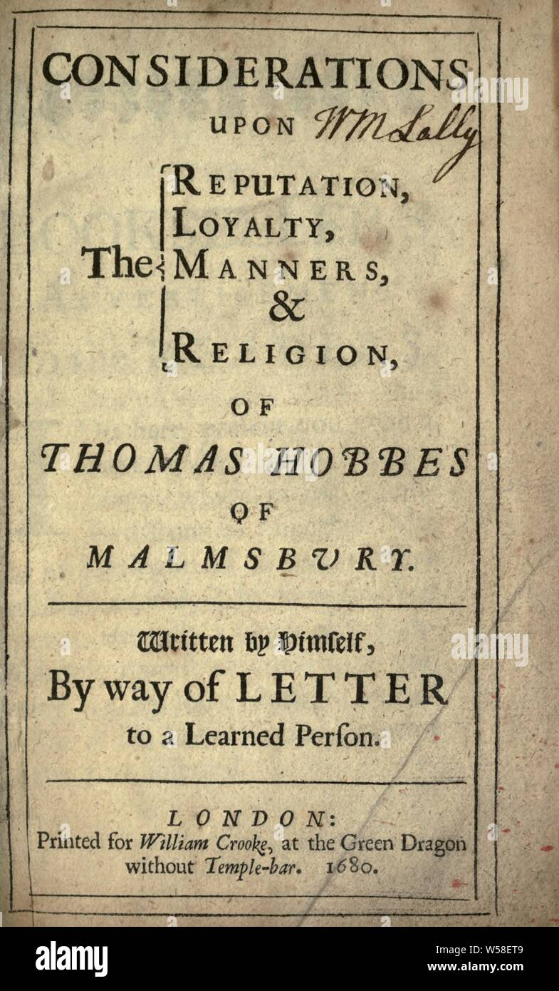 Considerations upon the reputation, loyalty, manners, & religion of Thomas Hobbes of Malmsbury [electronic resource] : Hobbes, Thomas, 1588-1679 Stock Photo