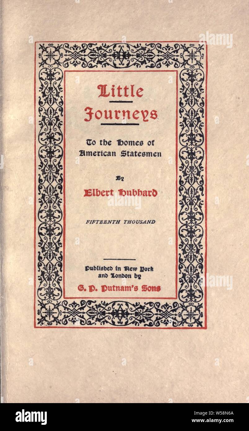 Little journeys : to the homes of American statesmen : Hubbard, Elbert, 1856-1915 Stock Photo