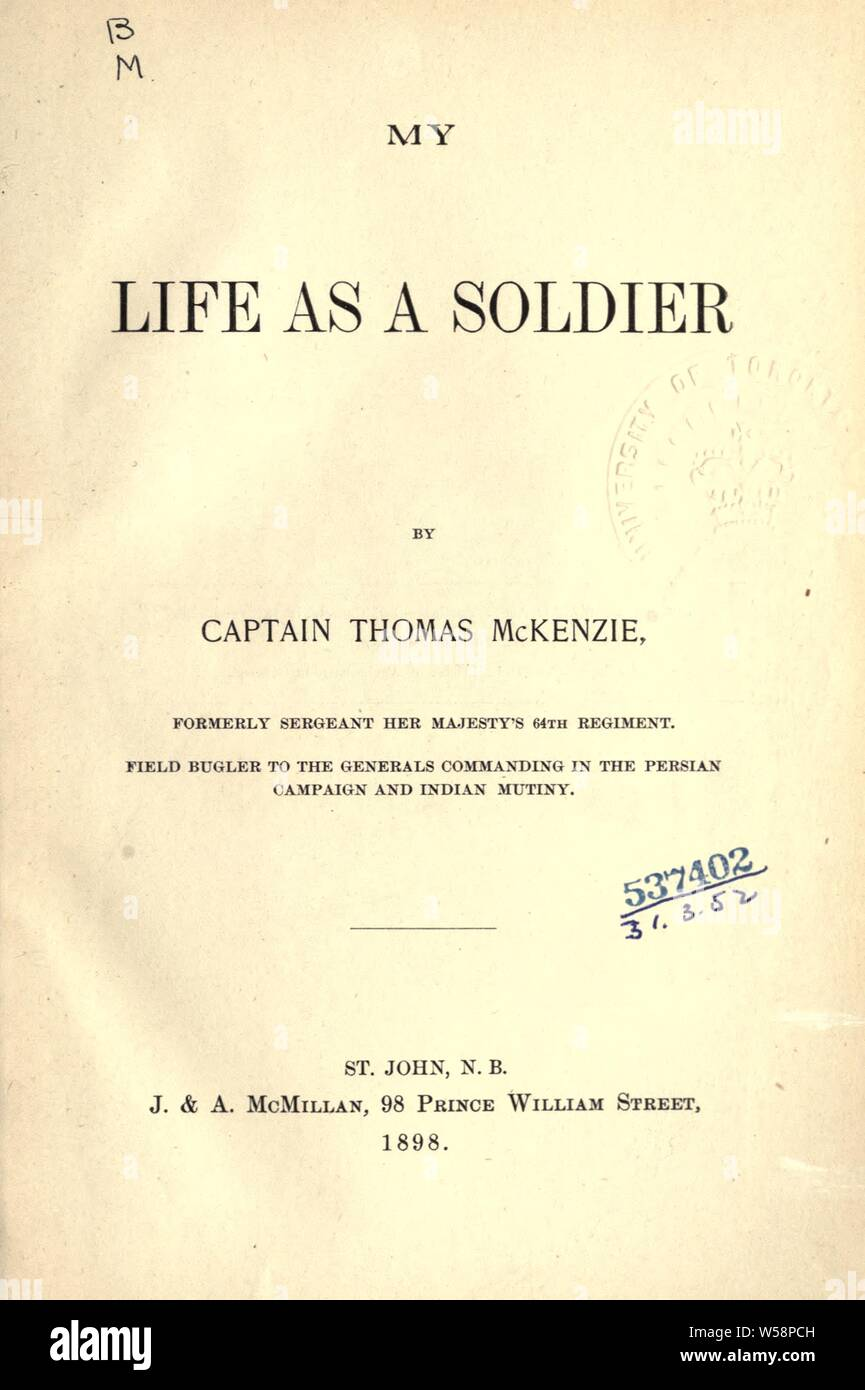My life as a soldier : McKenzie, Thomas, b  1830 Stock Photo