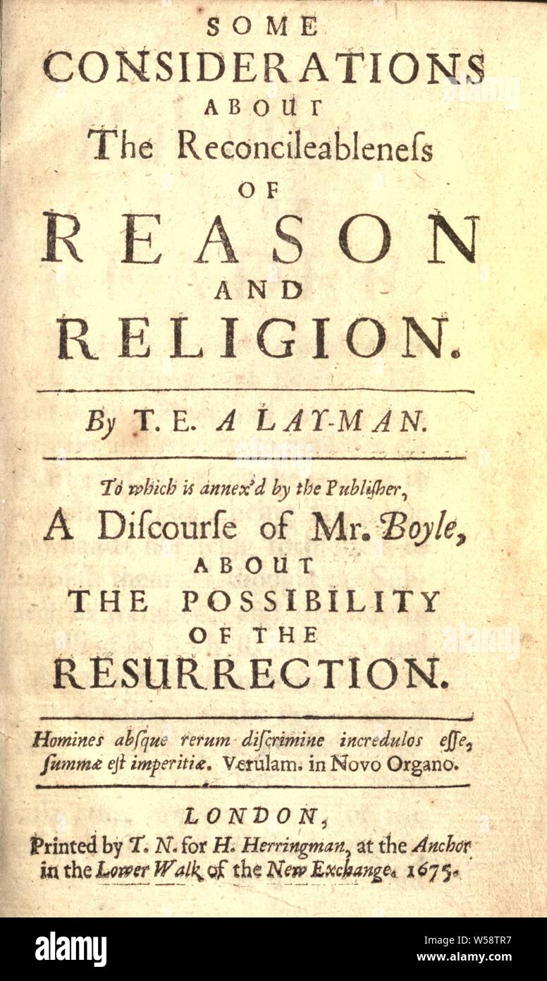 Some considerations about the reconcileableness of reason and religion : Boyle, Robert, 1627-1691 Stock Photo