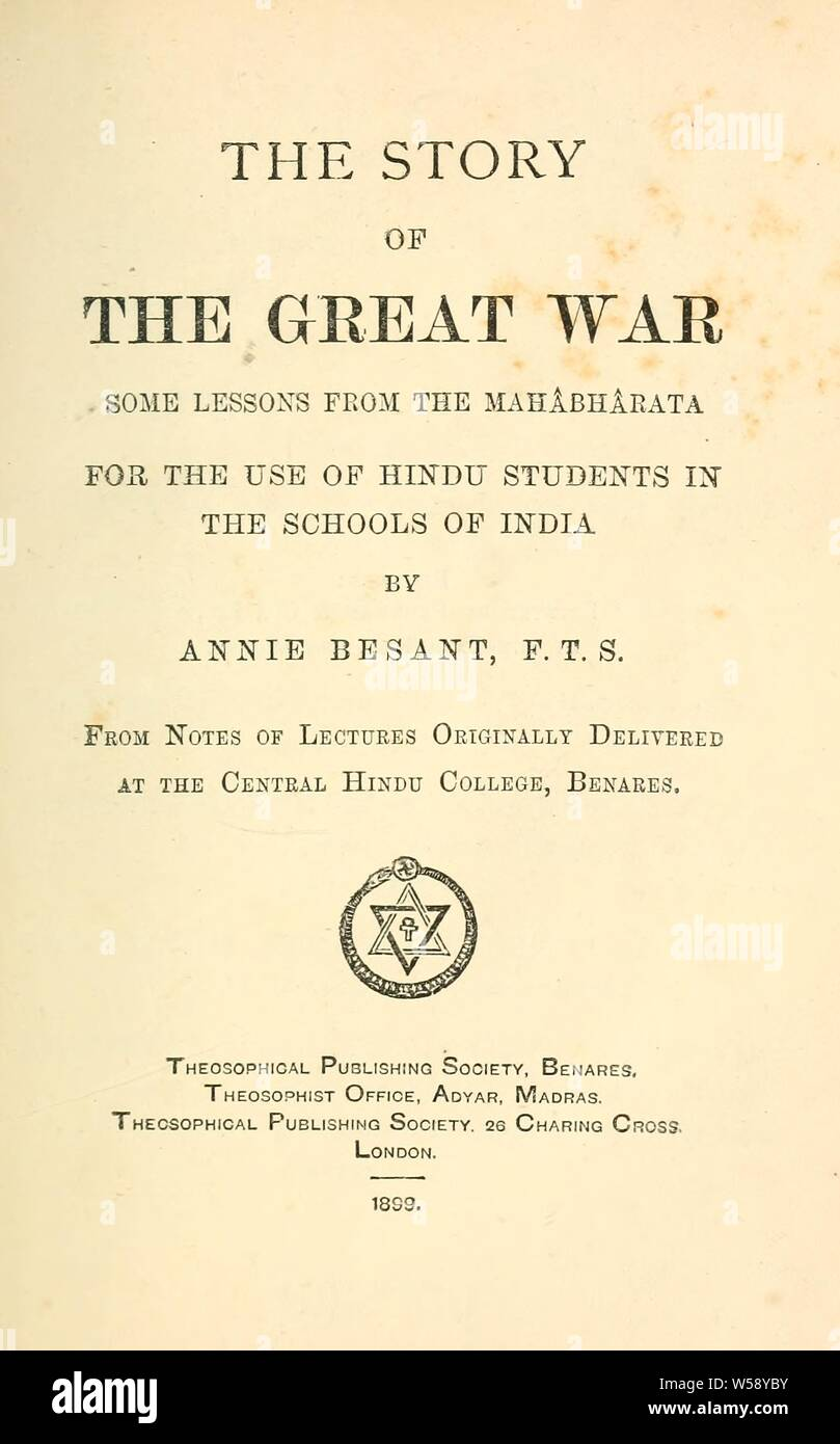 The story of the great war : some lessons from the Mahabharata for the use of Hindu students in the schools of India : Besant, Annie Wood, 1847-1933 Stock Photo