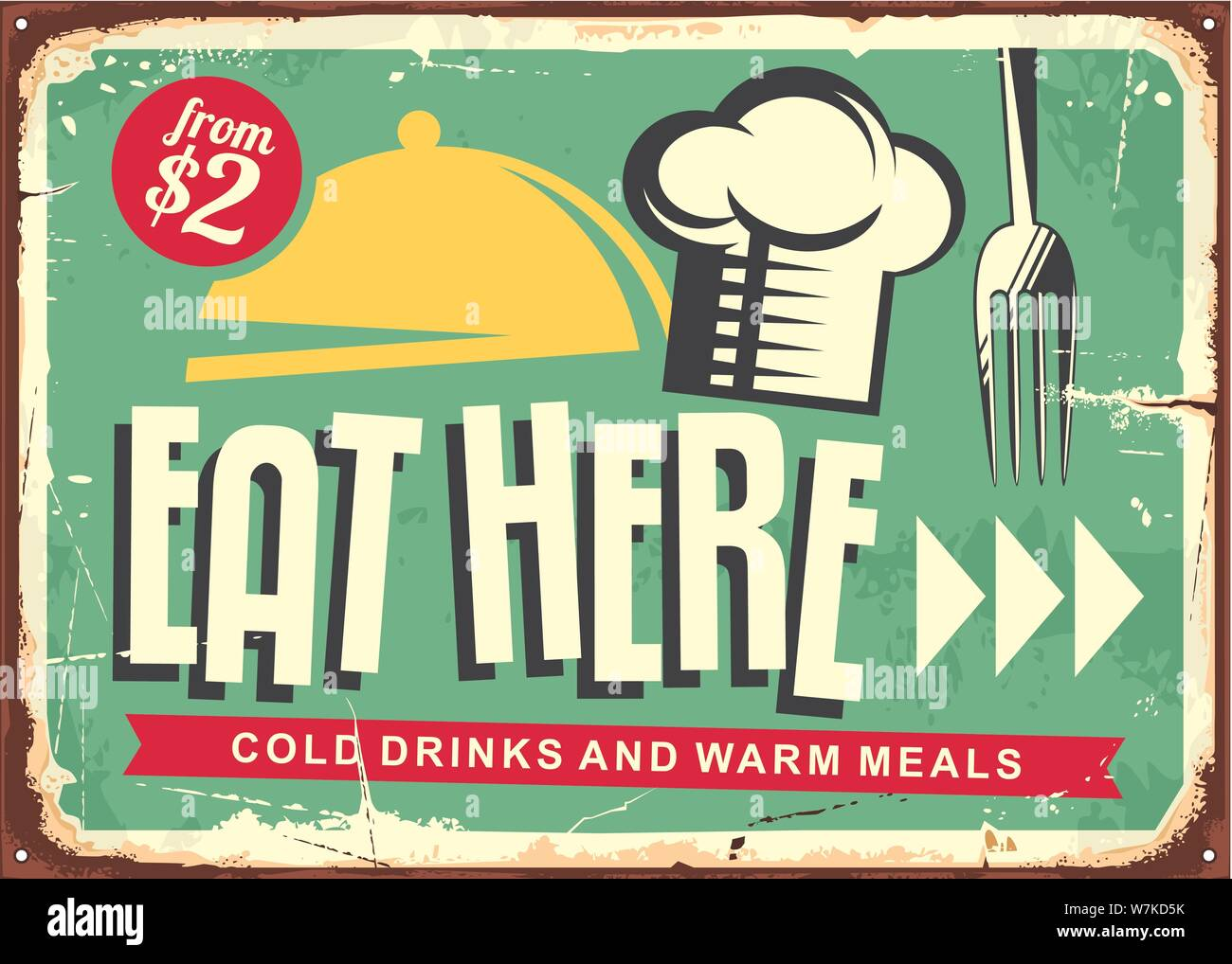 Eat Here Retro Restaurant Sign Design Food And Drinks Vintage Vector Poster With Chef Hat And Fork On Old Rusty Metal Background Stock Vector Image Art Alamy