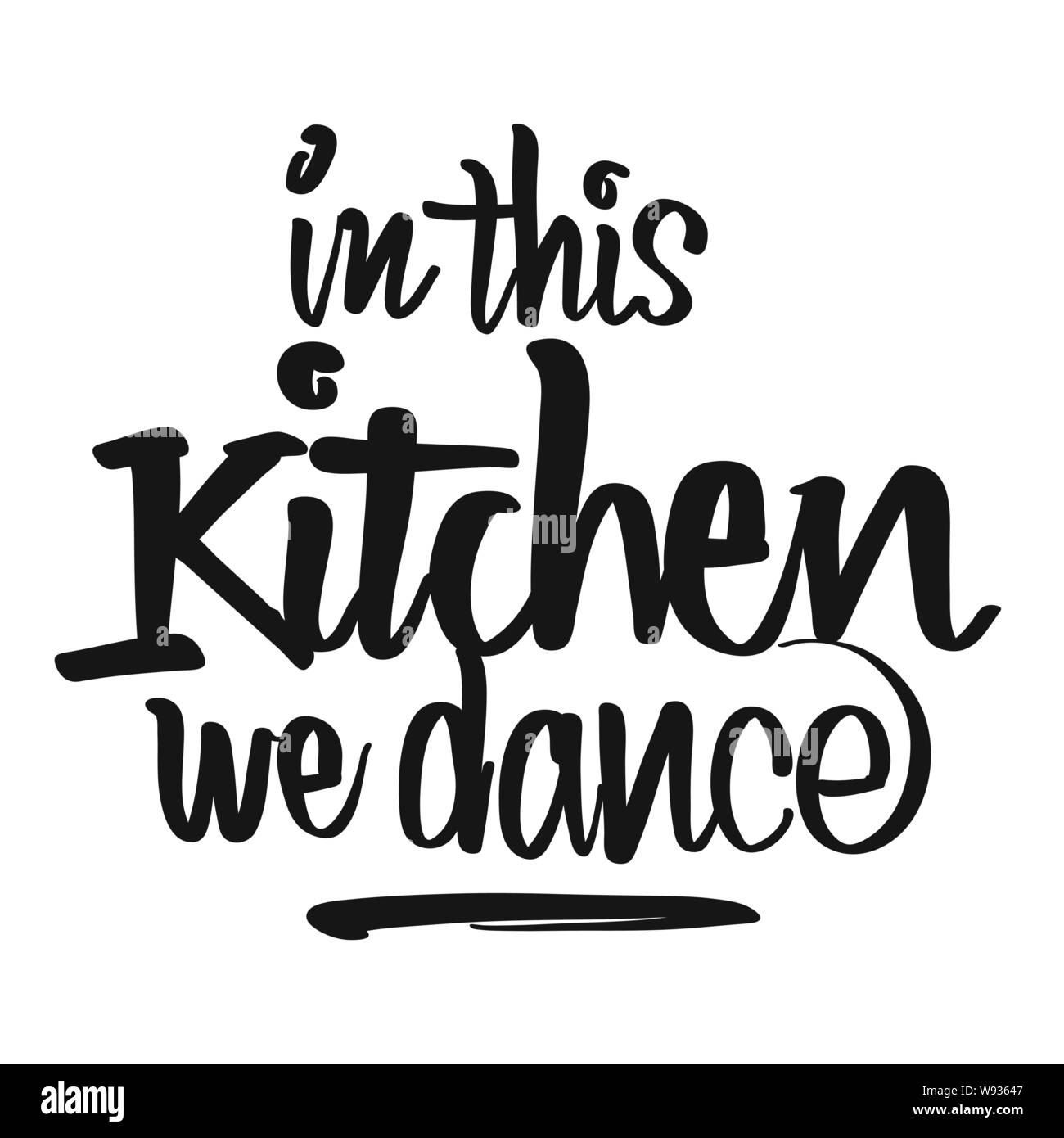 graphic regarding Kitchen Printable titled Inside This Kitchen area We Dance handwritten lettering. Printable