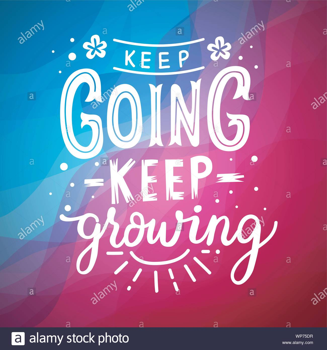 Keep Going Keep Growing Inspirational Quotes And Motivational Art ...