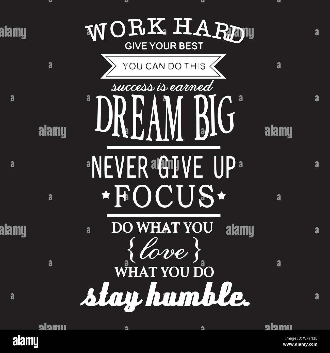 Work Hard Dream Big Never Give Up Focus Stay Humble Inspirational ...