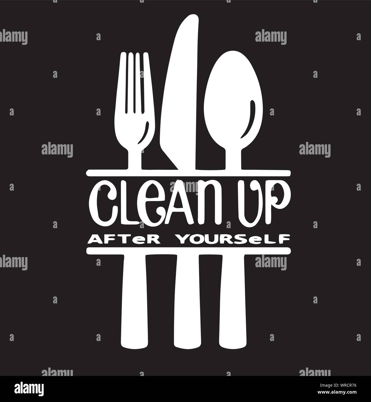 Kitchen Utensils Illustration Background Clean Up After Yourself Inspirational Quotes And Motivational Typography Art Lettering Composition Vector Stock Vector Image Art Alamy
