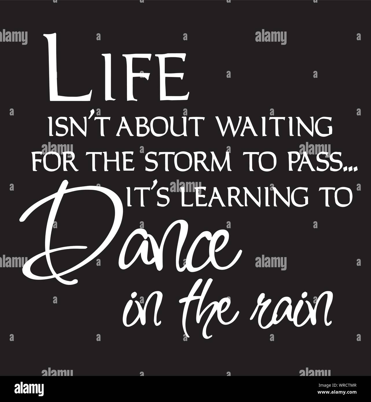Life Isn T About Waiting For The Storm To Pass It S Learning