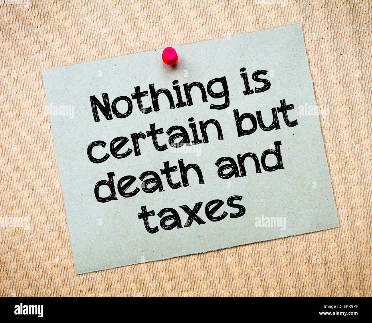 Who Said Death And Taxes Quote: Nothing Is Certain But Death And Taxes Message. Recycled