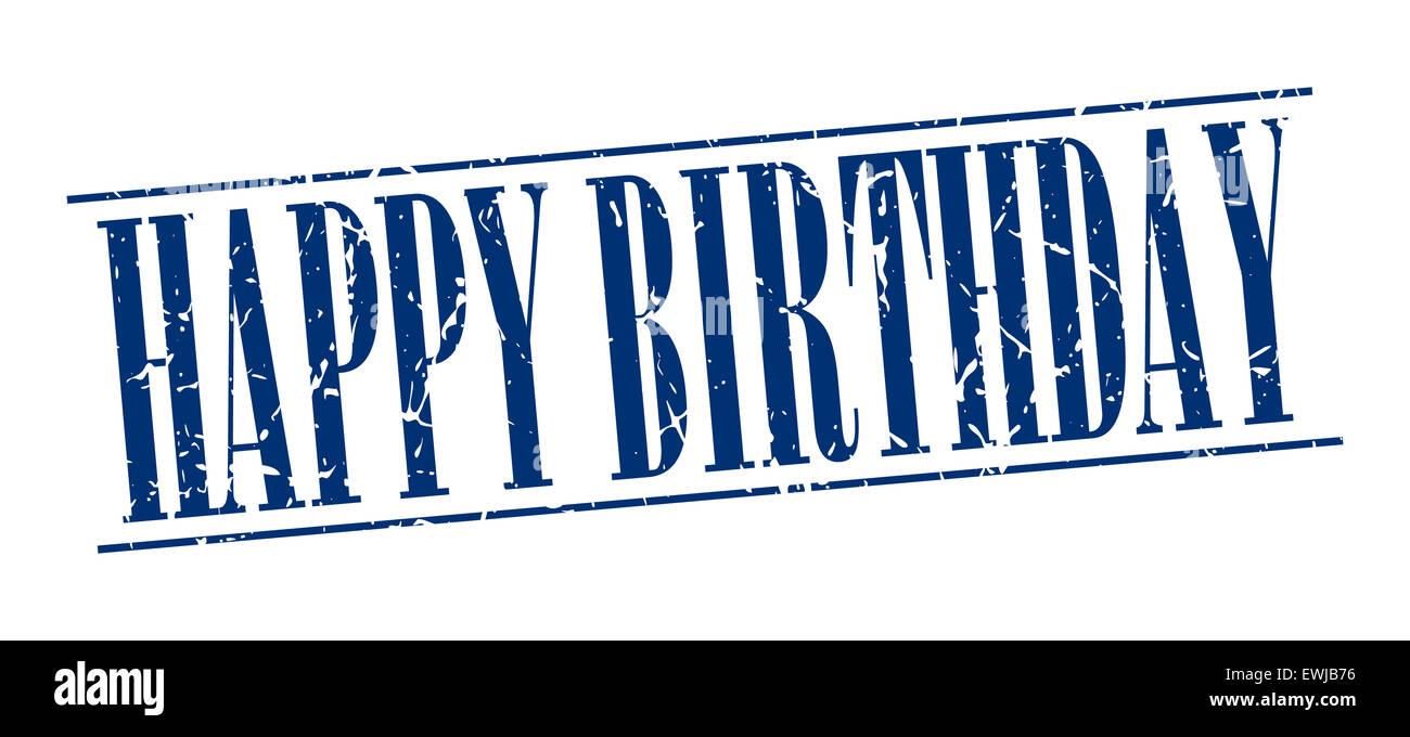 happy birthday blue grunge vintage stamp isolated on white ...