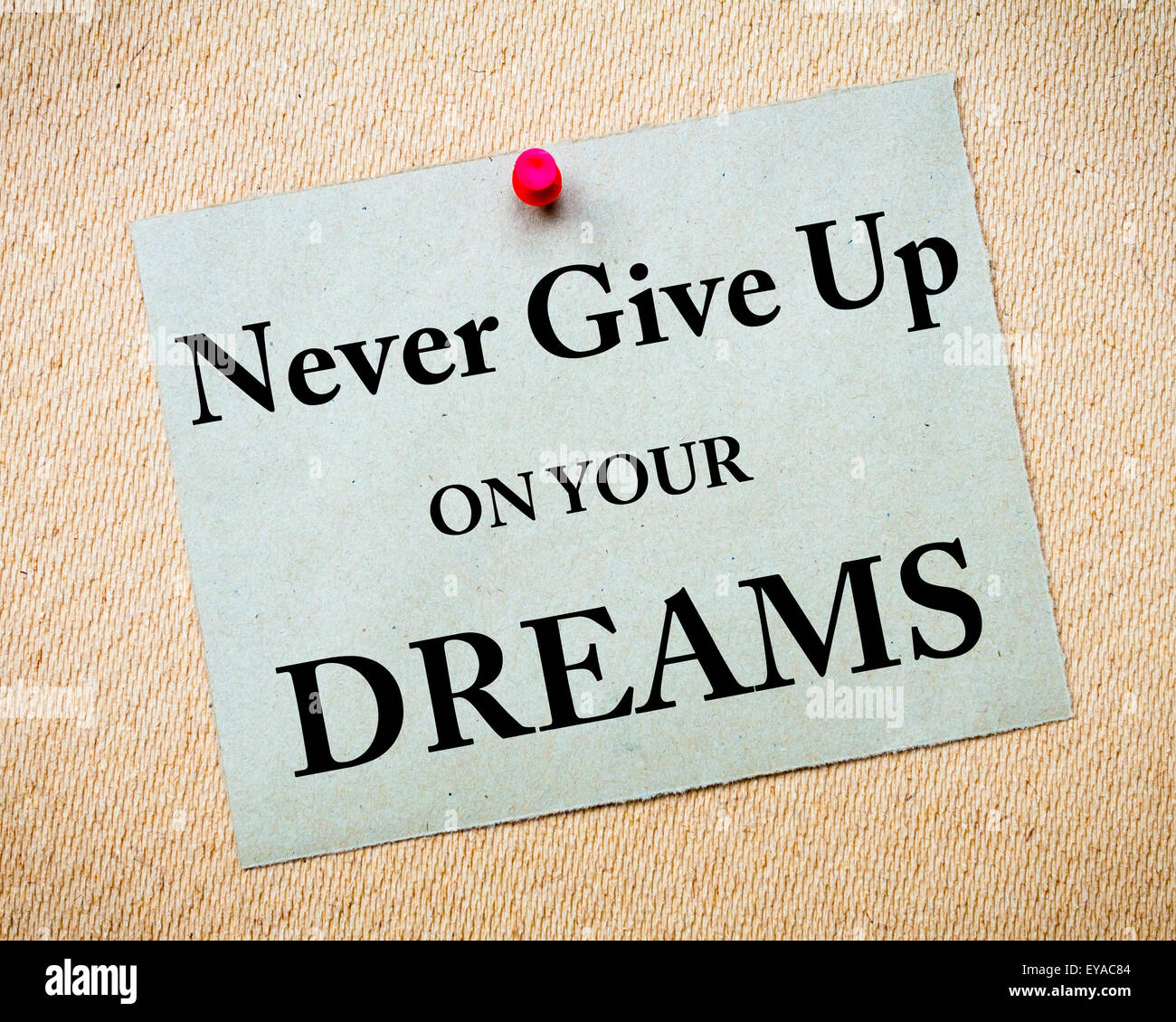 Persistence Motivational Quotes: Never Give Up On Your Dreams Message Written On Recycled