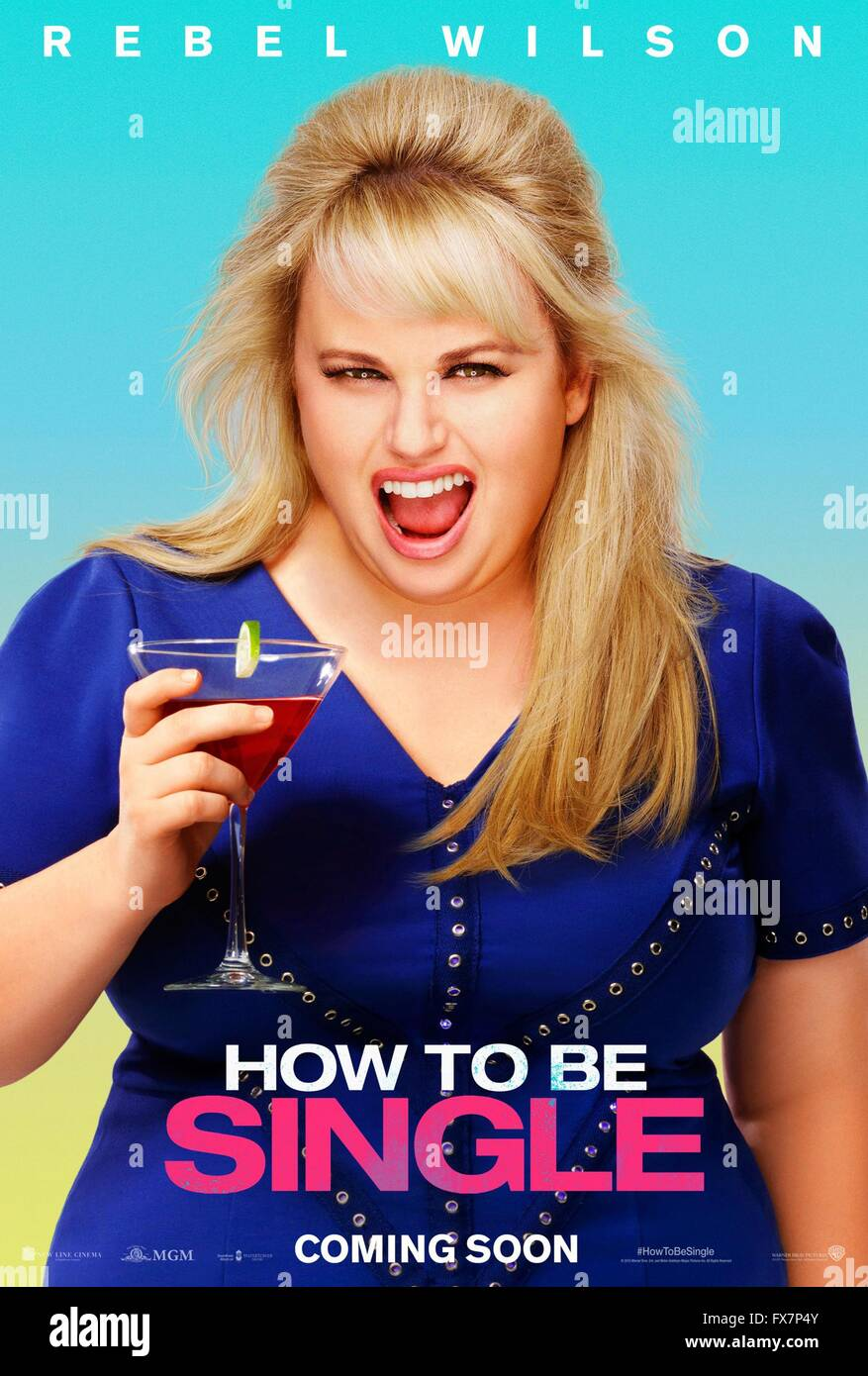 How To Be Single Year : 2016 Usa Director : Christian Ditter Rebel Wilson  Movie Poster