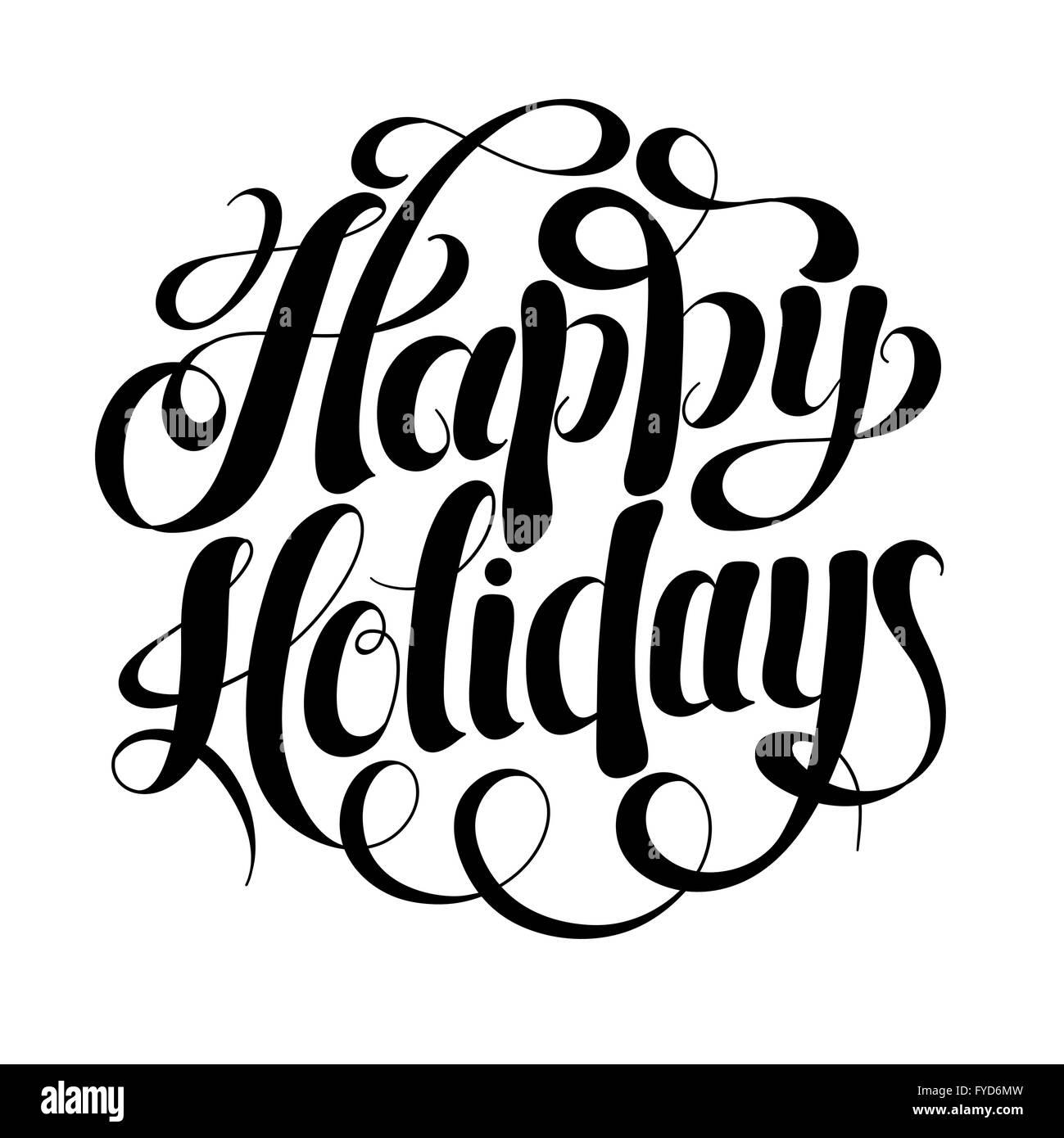 black and white calligraphic happy holidays hand writing