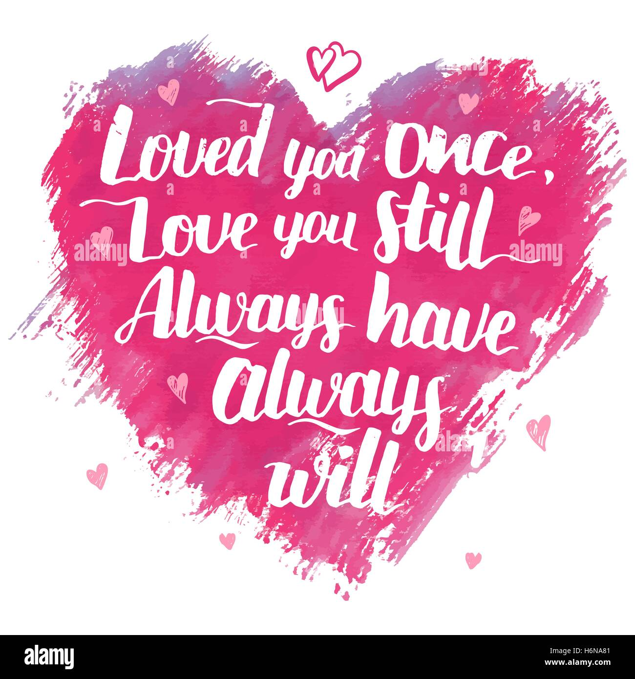 Love you once love you still Always have always will Brush calligraphy love phrase Handwritten love quote for Valentine s d