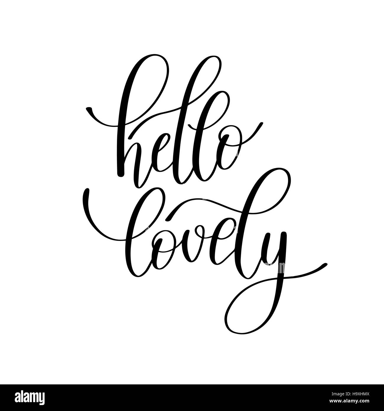 Hello lovely handwritten calligraphy lettering quote to