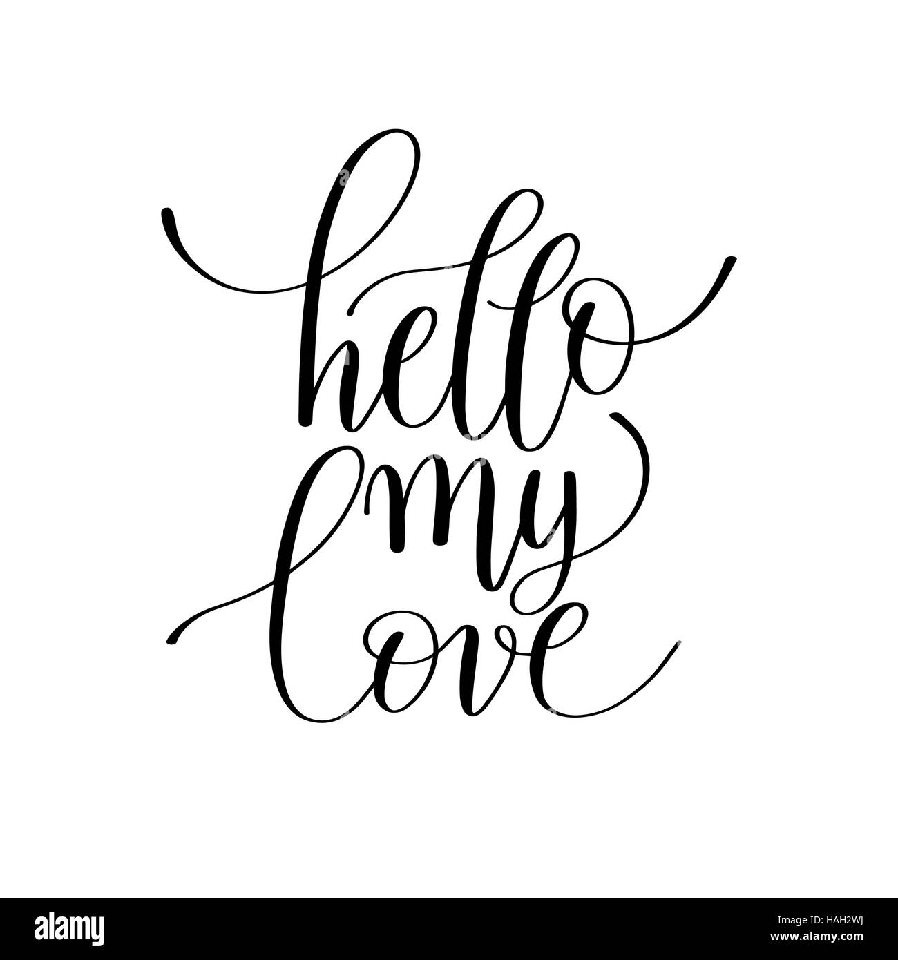 Hello My Love Handwritten Lettering Quote About Love To Valentin