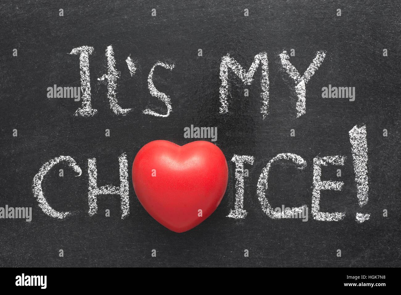Its my choice exclamation handwritten on blackboard with heart its my choice exclamation handwritten on blackboard with heart symbol instead of o biocorpaavc