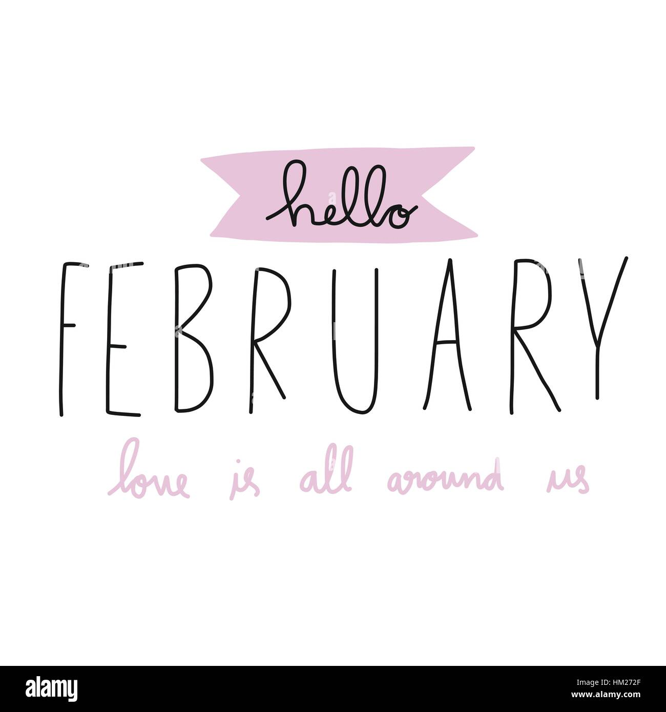 Love Is All Around Wallpaper : Hello February love is all around us word illustration on white Stock Vector Art & Illustration ...