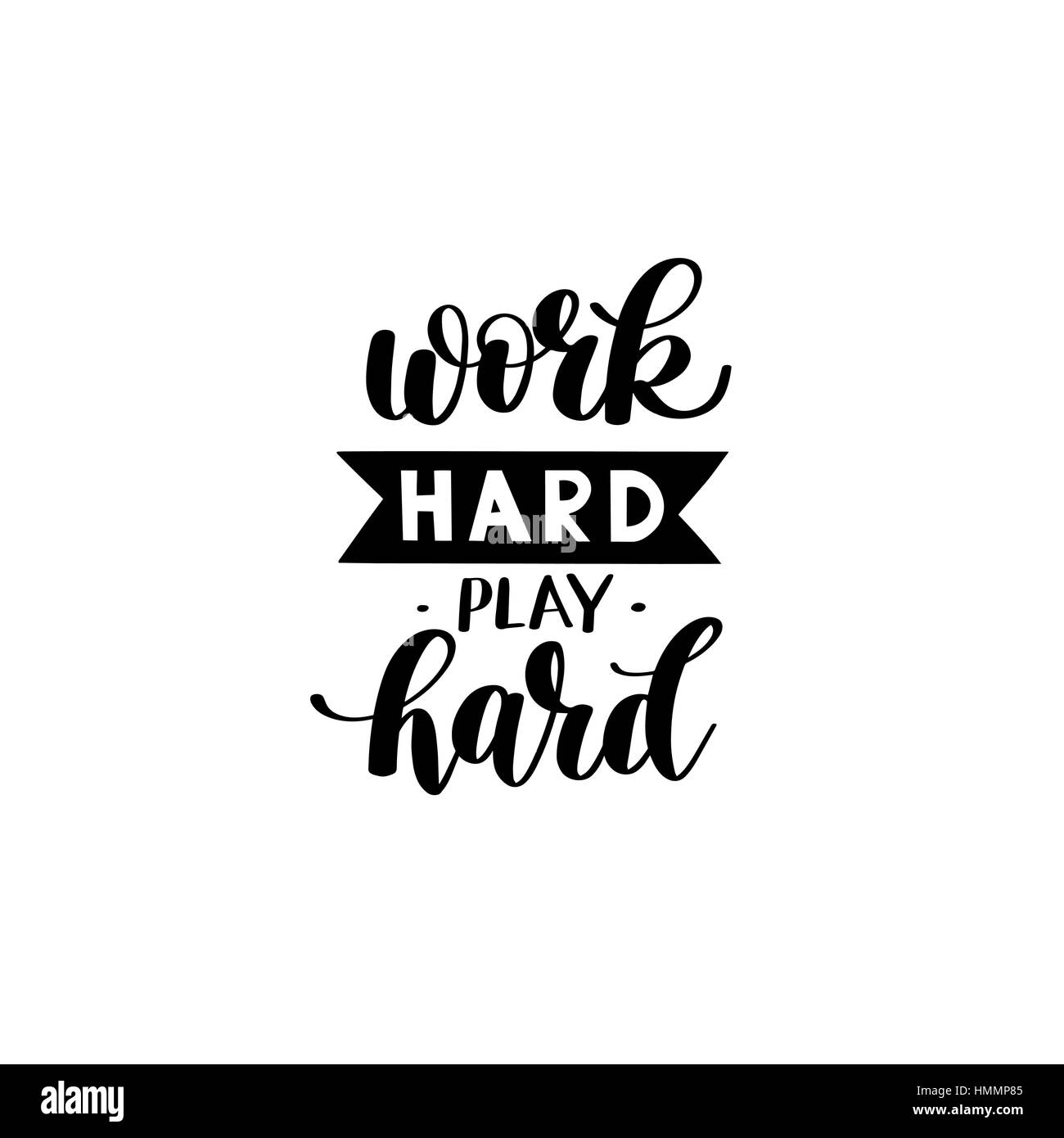 Sh Quote Work Hard Play Hard Motivational Quote Hand Written Lettering