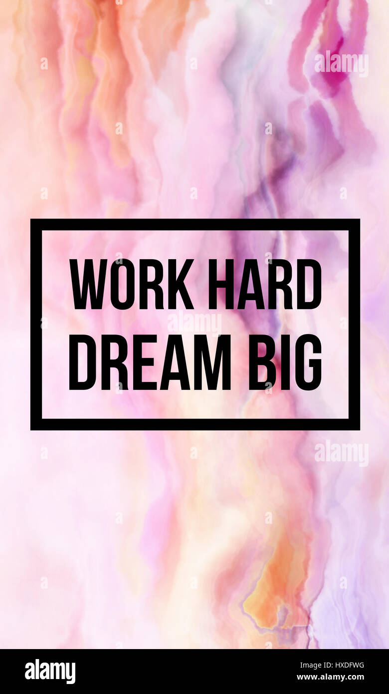 Motivational Quote For Work Work Hard Dream Big Motivational Quote On Abstract Liquid