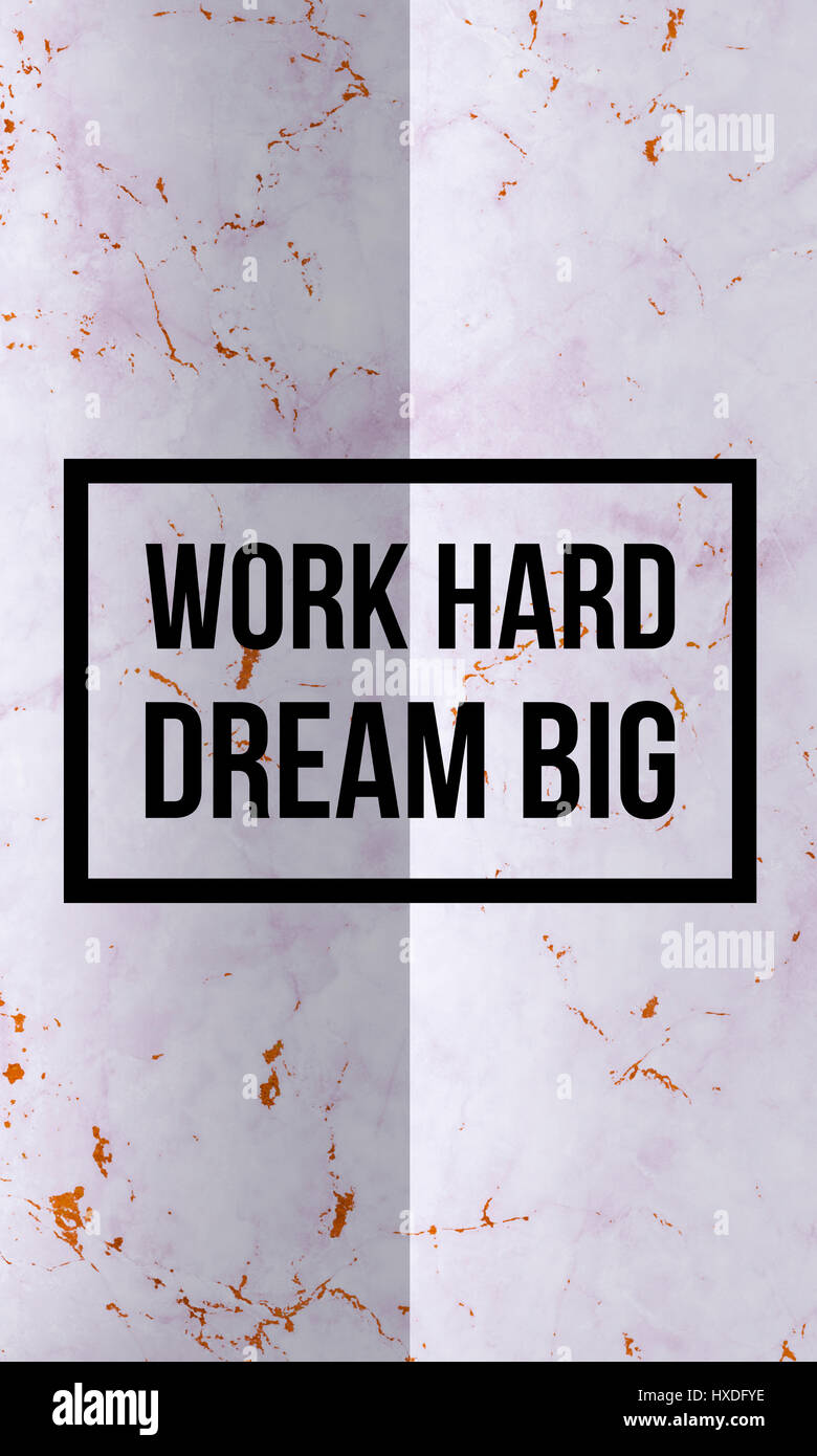 Motivational Quote For Work Work Hard Dream Big Motivational Quote On Modern Marble Texture