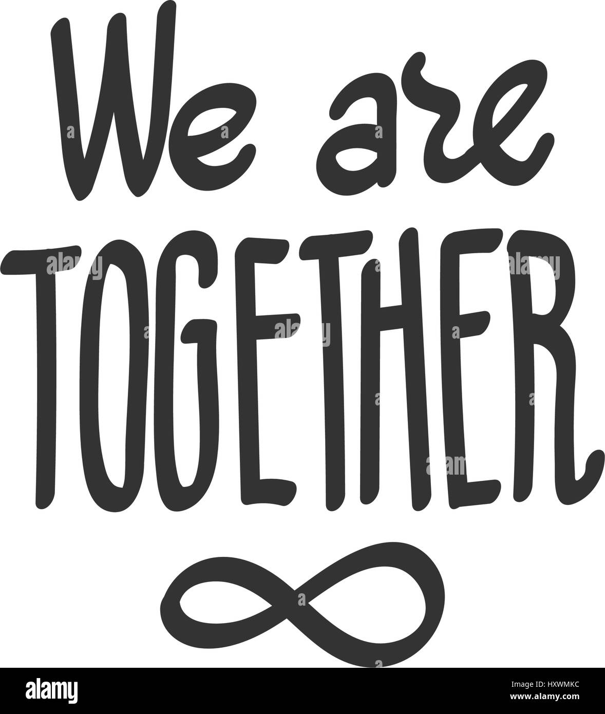 We are together lettering with infinity symbol which means love lettering with infinity symbol which means love in eternity vector hand drawn illustration isolated on white suitable for printing biocorpaavc Gallery