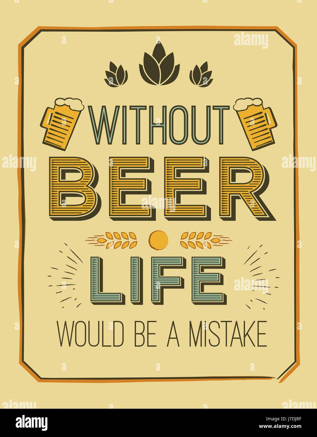 Life Quote Poster Vector Poster With Quote  Without Beer Life Would Be A Mistake