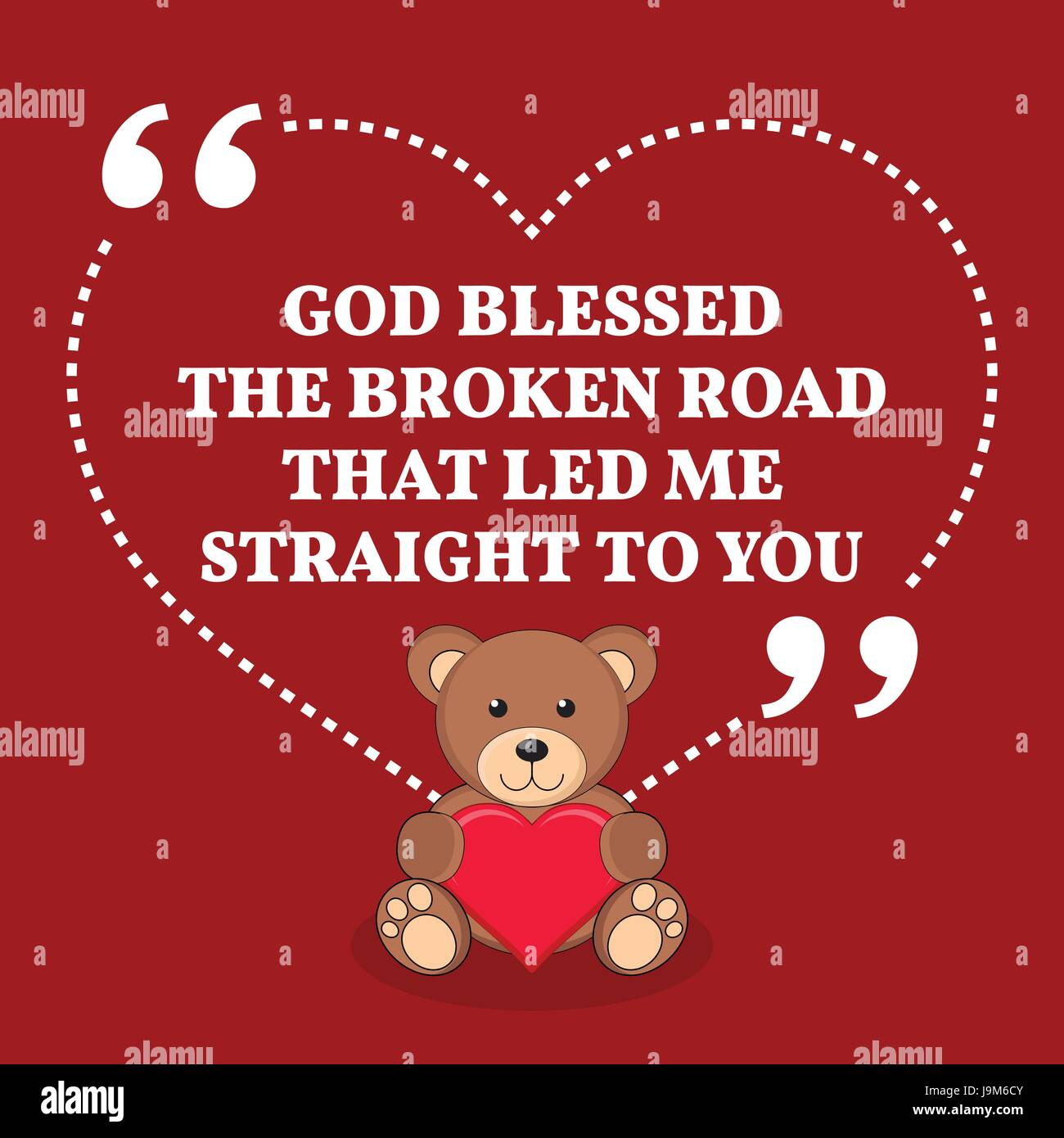 Inspirational love marriage quote God blessed the broken road that led me straight to you Simple trendy design