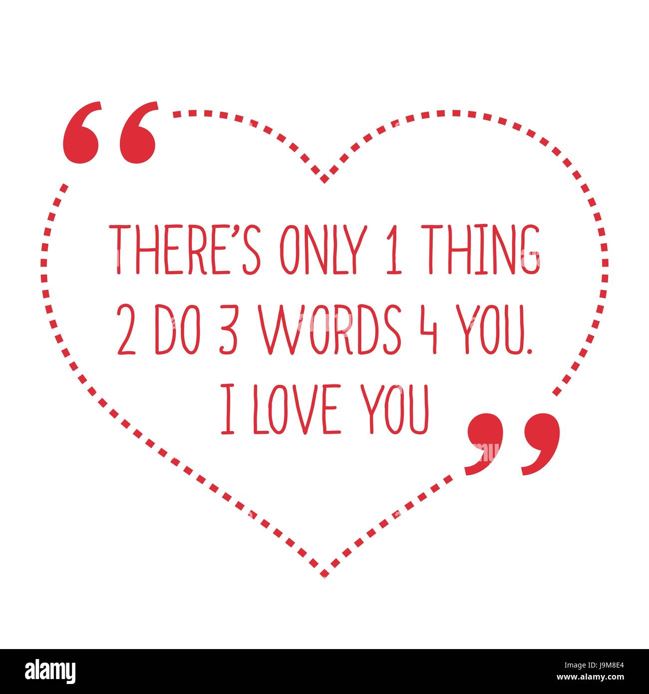 Funny Love Quote. Thereu0027s Only 1 Thing 2 Do 3 Words 4 You. I Love You.  Simple Trendy Design
