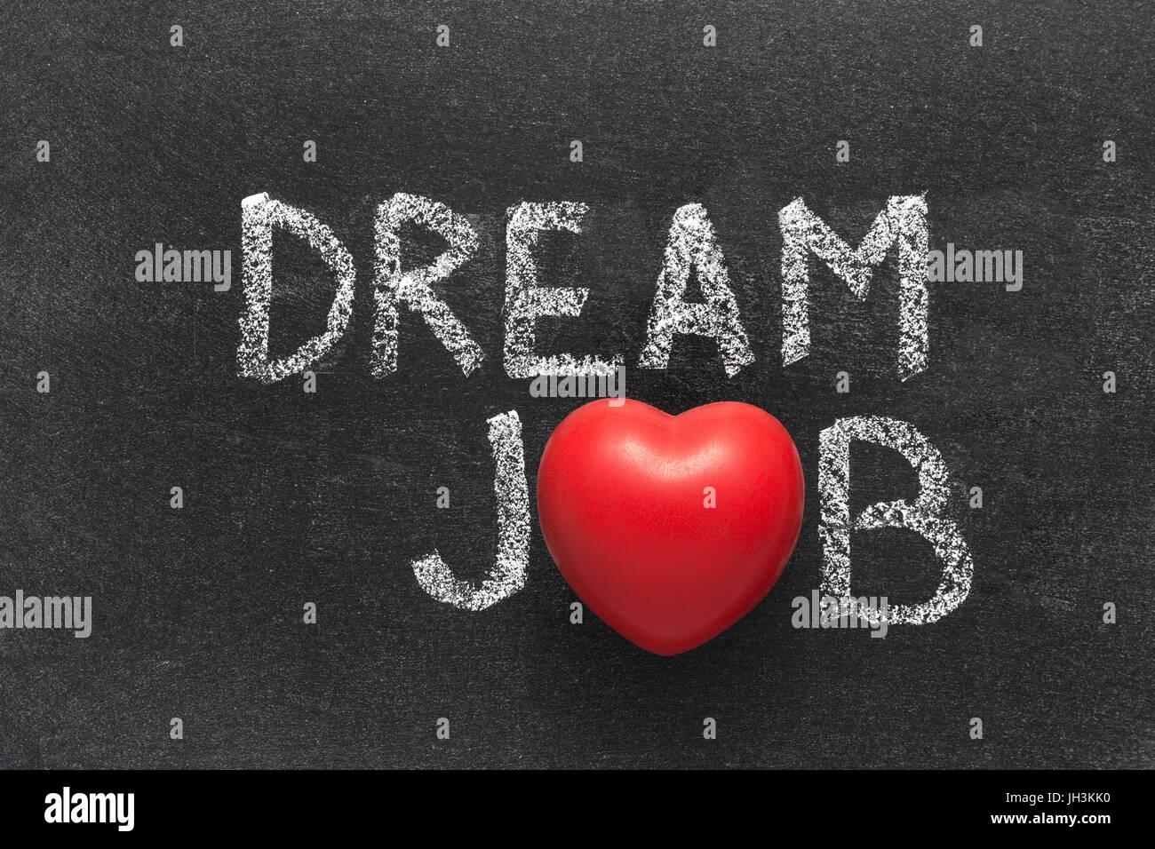 Dream job phrase handwritten on blackboard with heart symbol dream job phrase handwritten on blackboard with heart symbol instead of o biocorpaavc