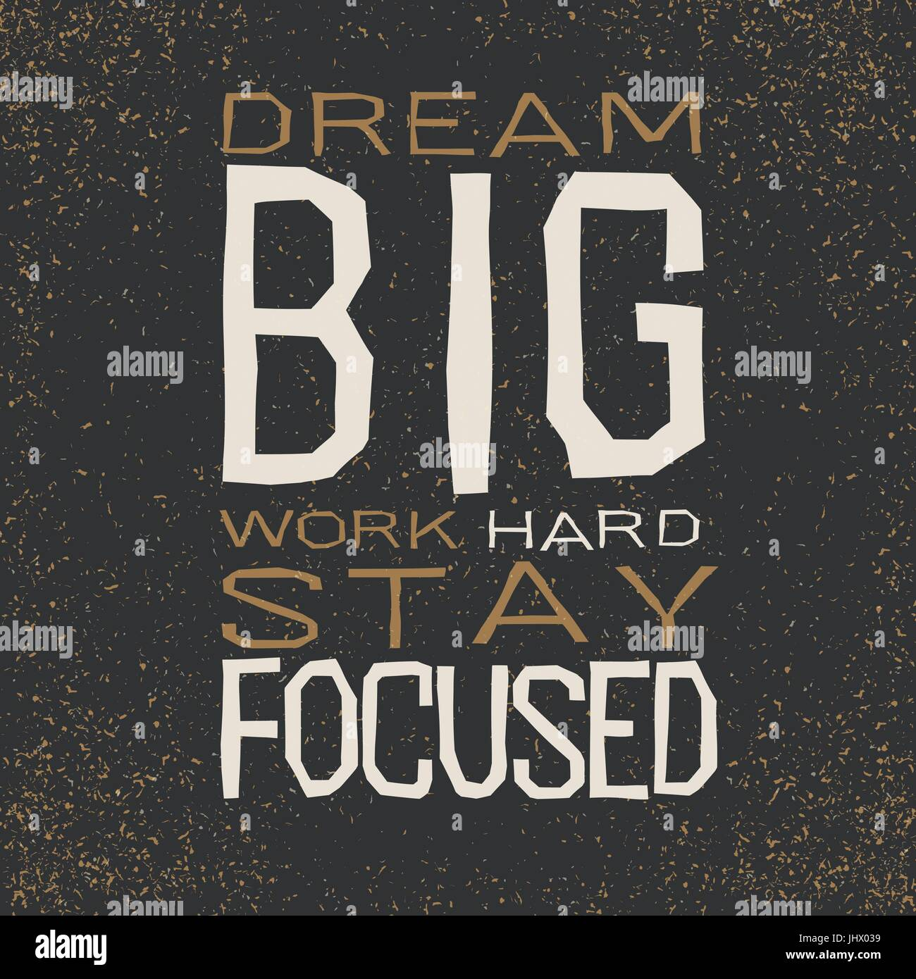 Stay Focused Quotes Dream Big Work Hard Stay Focused Inspirational Quote Stock Vector