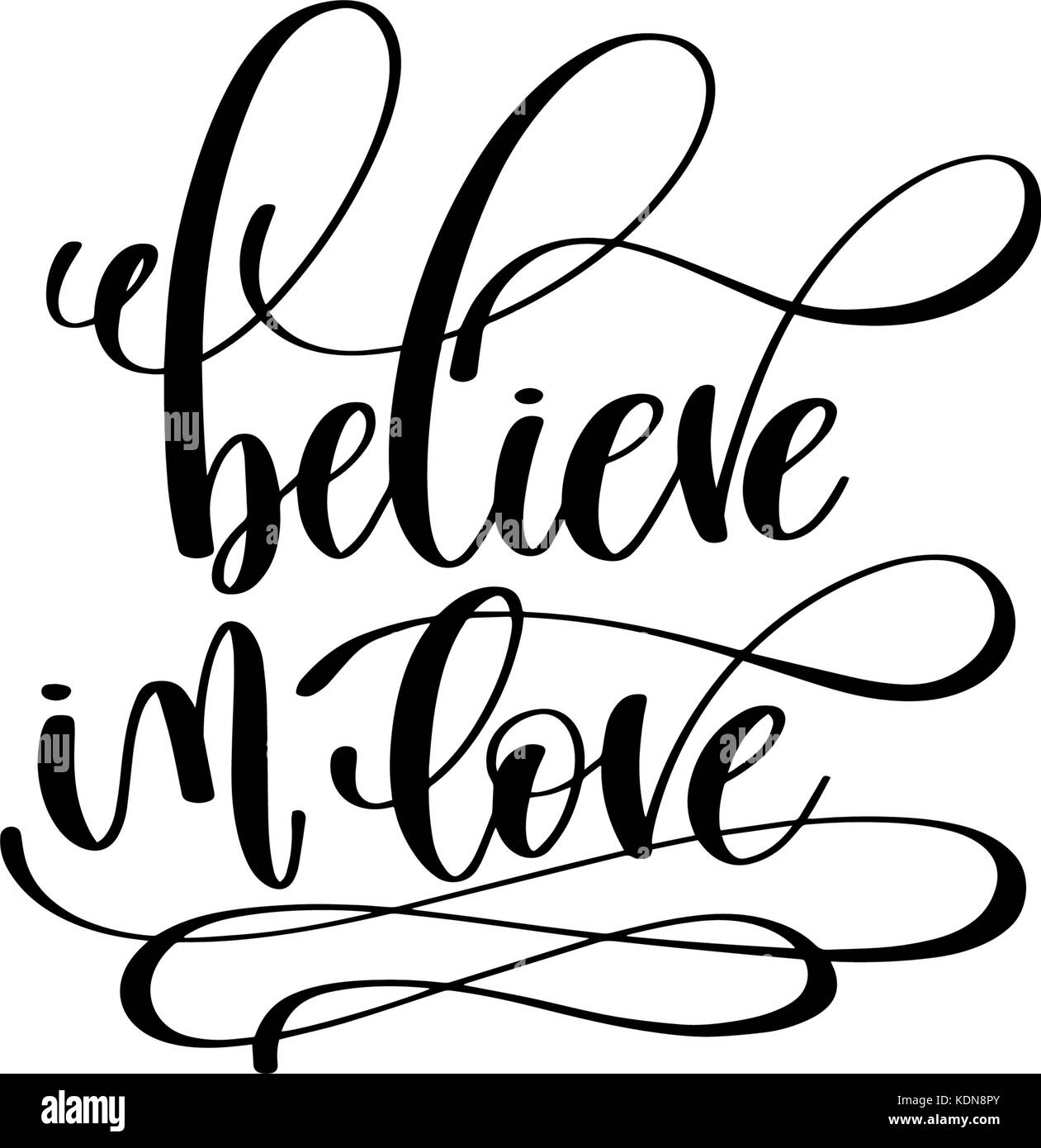 Believe In Love Quotes Believe In Love Hand Lettering Inscription Positive Quote Stock