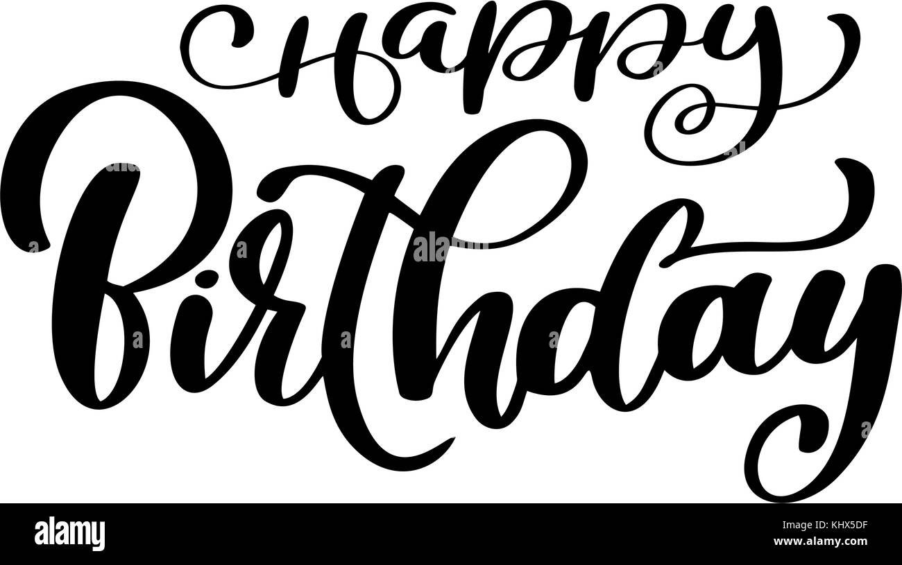 Happy birthday calligraphy black text hand drawn invitation t happy birthday calligraphy black text hand drawn invitation t shirt print design handwritten modern brush lettering white background isolated vector buycottarizona Gallery