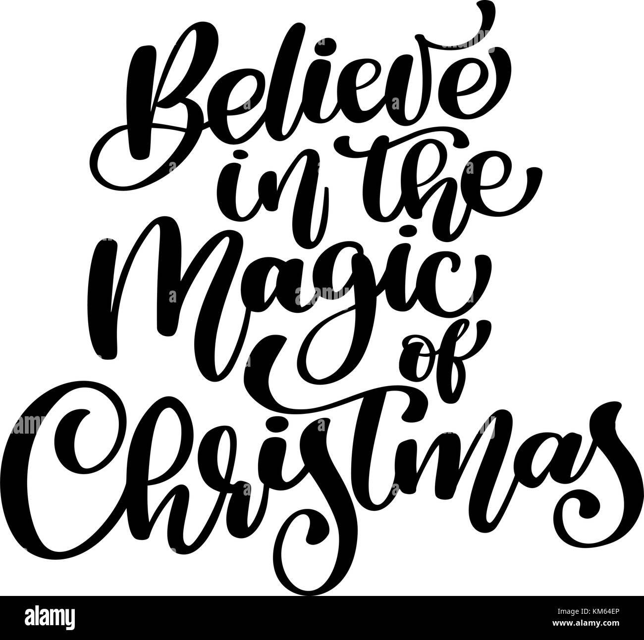 Christmas text Believe in the magic Christmas hand Christian written ...
