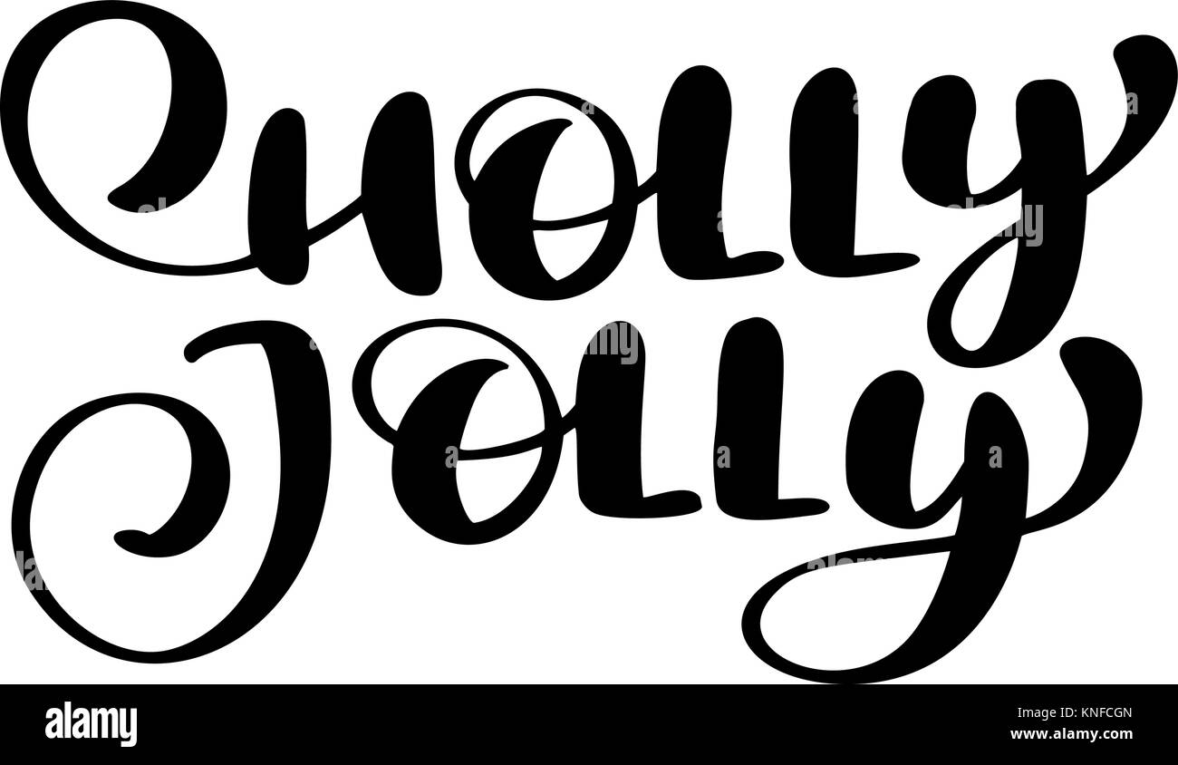 Holly Jolly calligraphy lettering Christmas phrase written in a ...