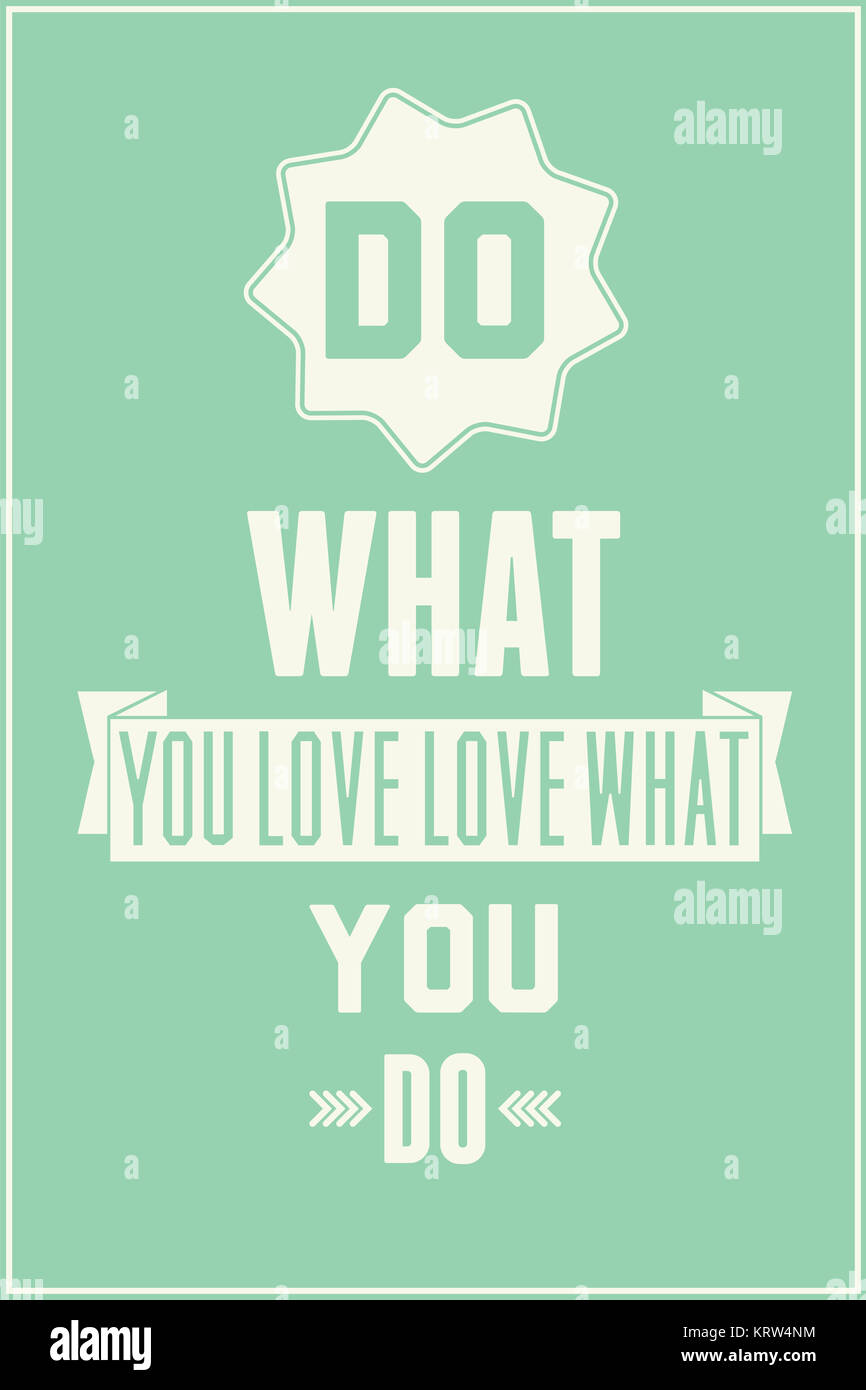 Do What You Love Love What You Do Quote Vintage Quote Posterdo What You Love Love What You Do Stock