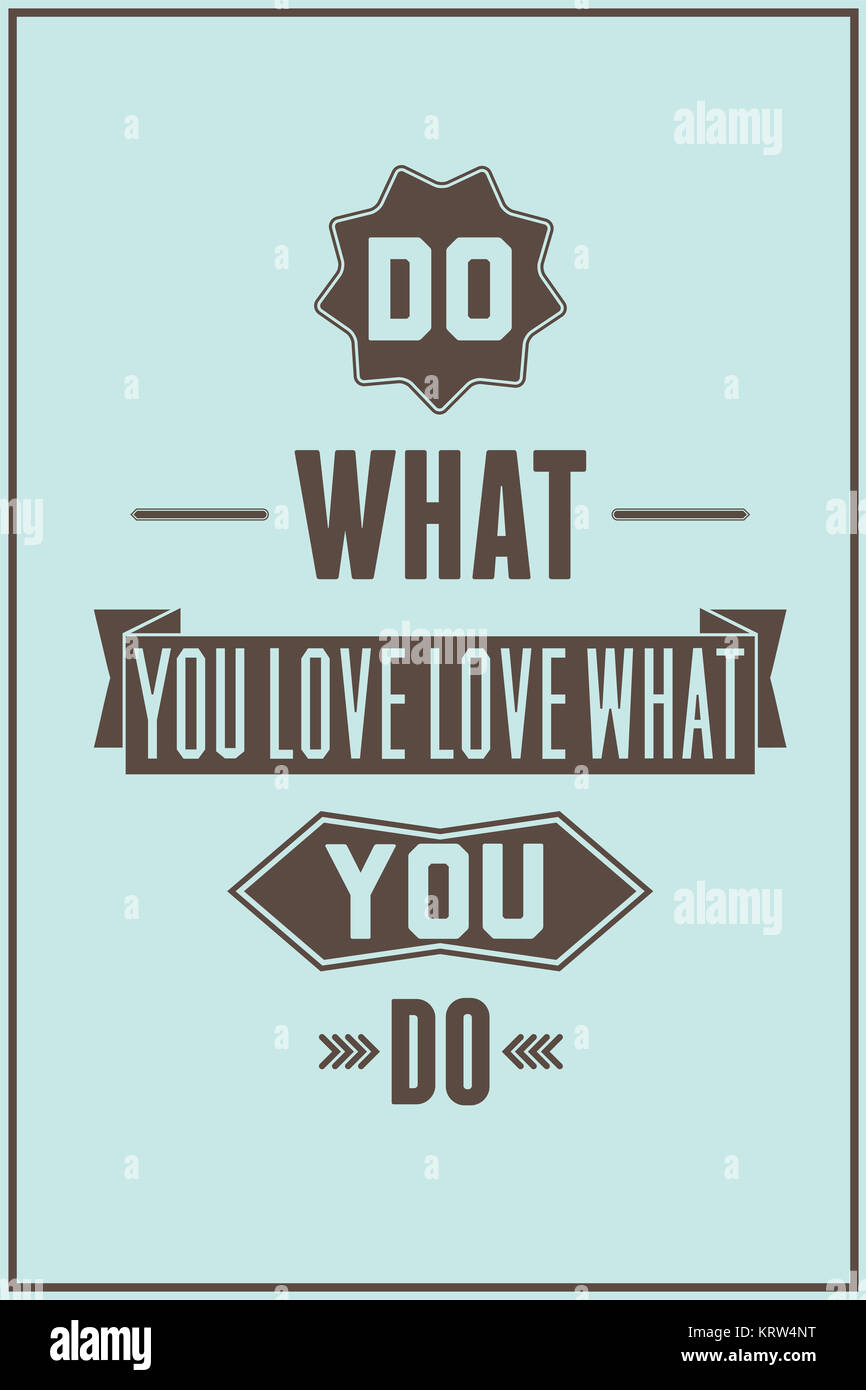 Do What You Love Love What You Do Quote Work Quote Posterdo What You Love Love What You Do Stock Photo