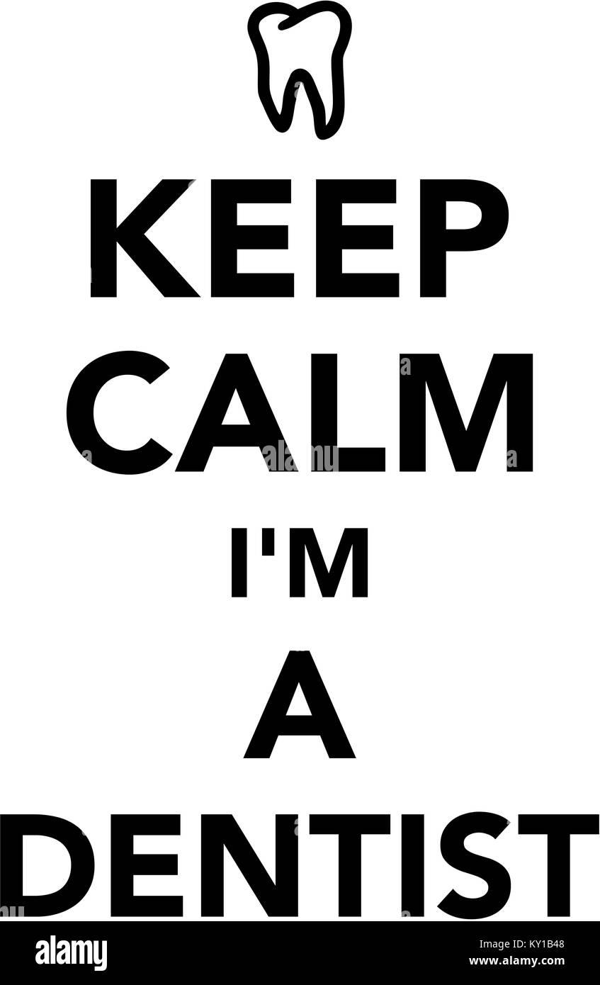 keep calm i am a dentist stock photo royalty free image 171519720 rh alamy com Keep Calm Crown Logo keep calm logo templates