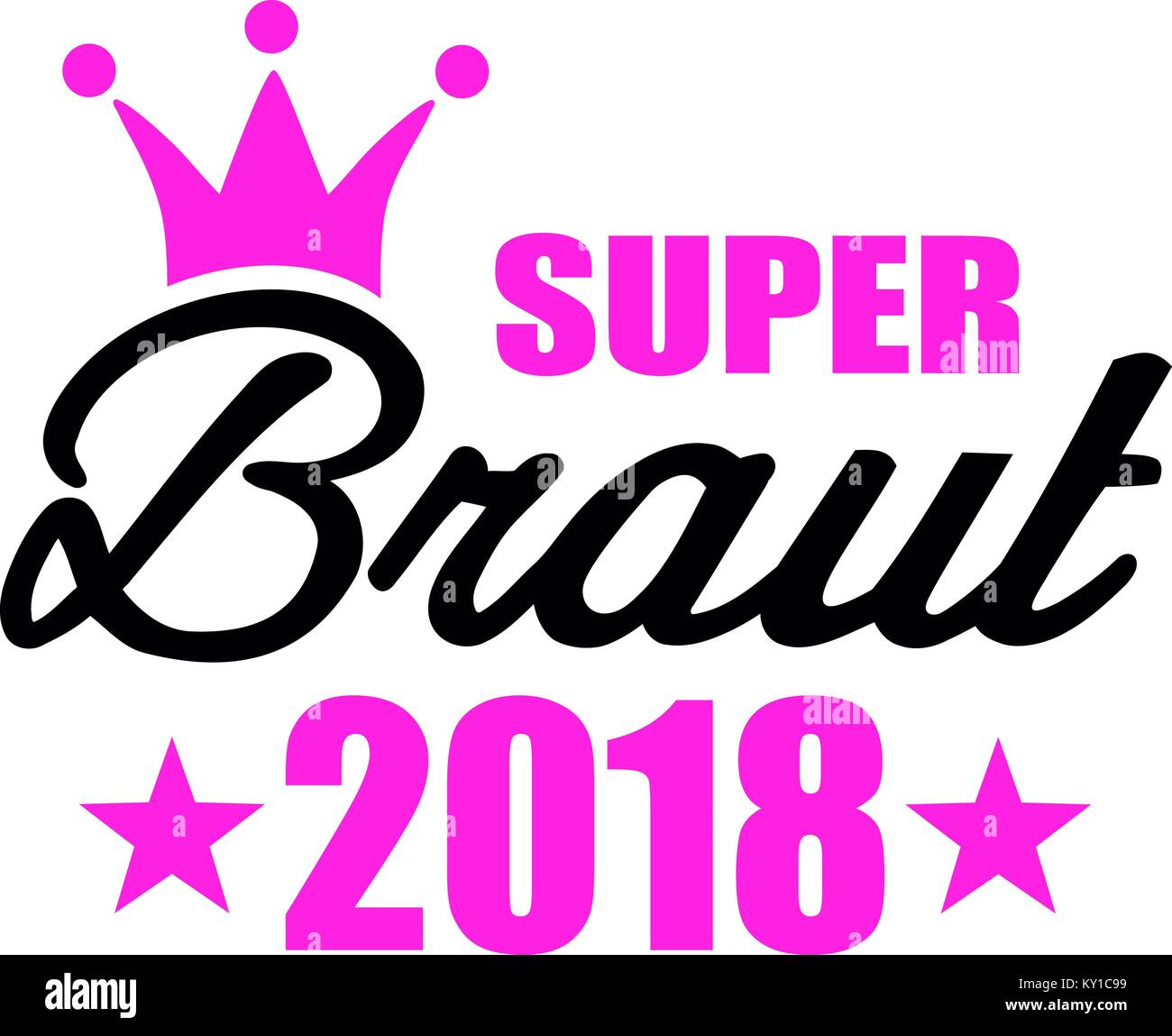 german word for super bride with crown and 2018 in pink and black