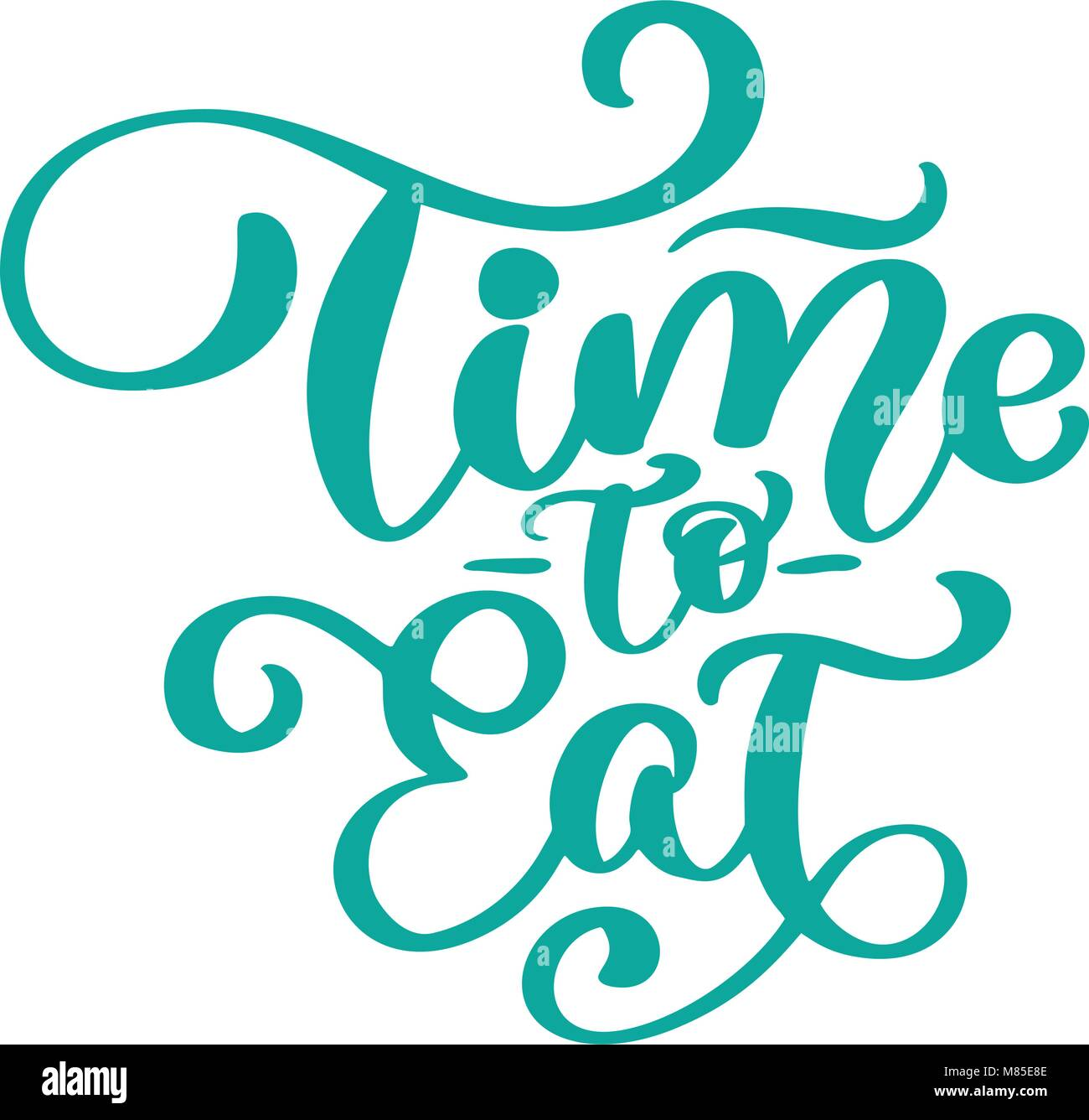 Time to eat. Vector vintage text, hand drawn lettering phrase. Ink ...