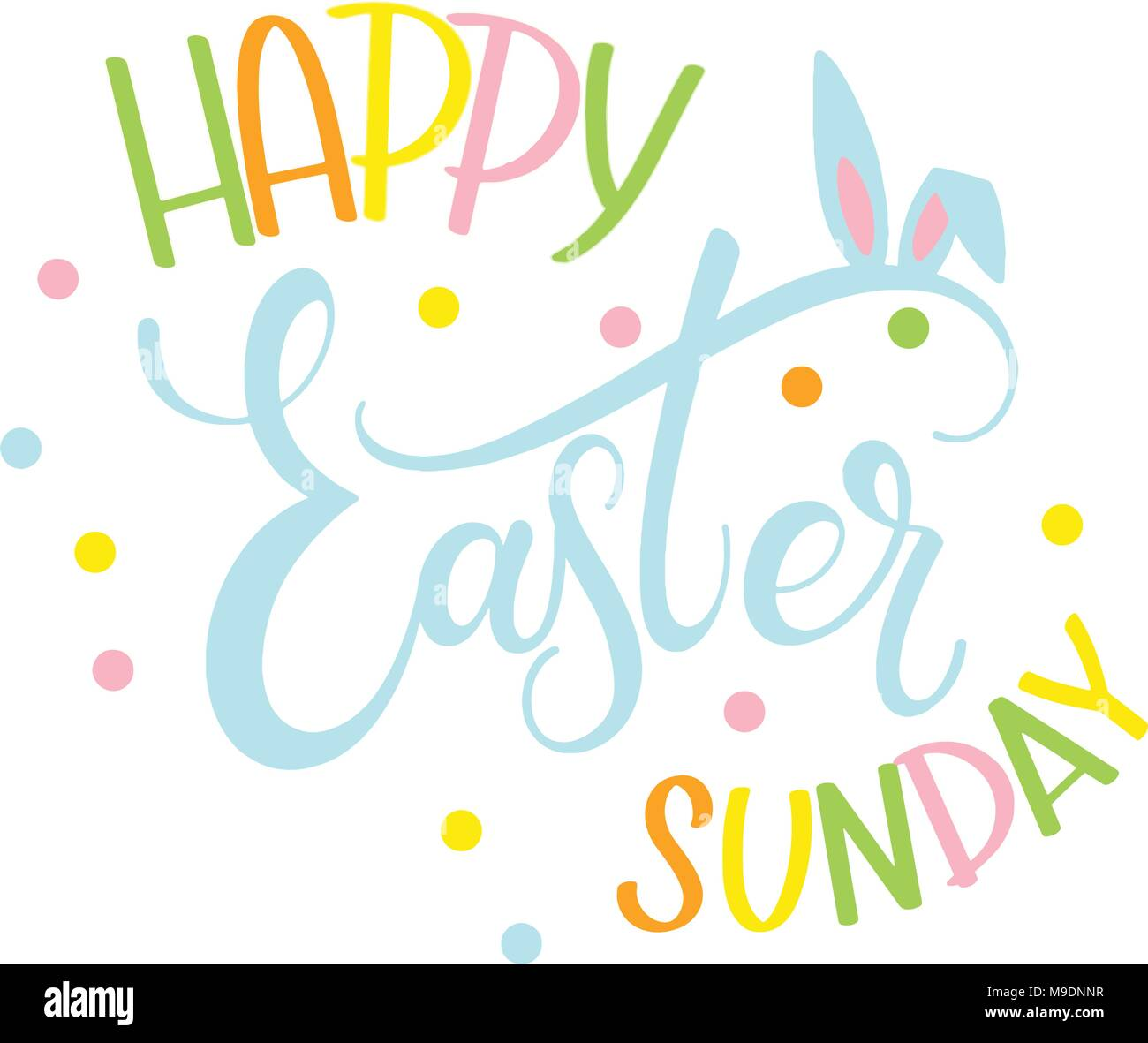 Happy Easter Sunday Colorful Lettering Hand Written Easter Phrases