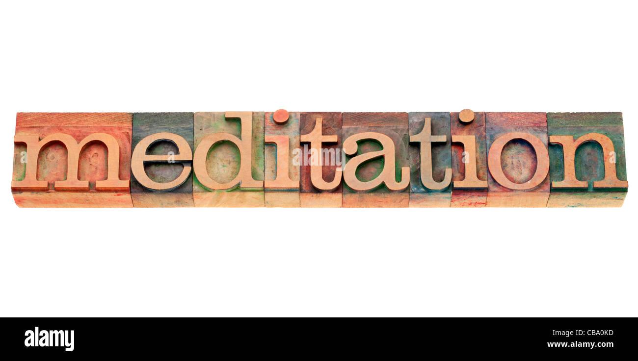 Meditation - isolierten Text in Vintage Holz Buchdruck Druckstöcke Stockbild