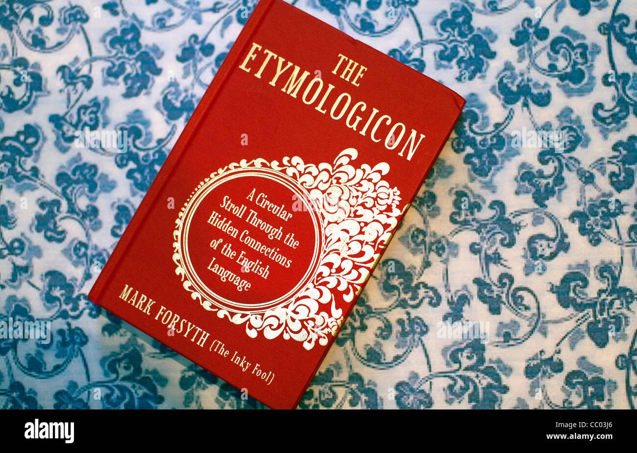 Die Etymologicon von Mark Forsyth - Bestseller-Buch über die englische Sprache Stockbild